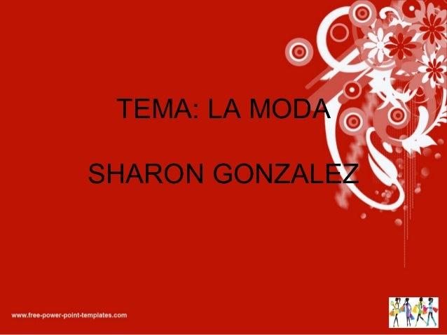 TEMA: LA MODA SHARON GONZALEZ