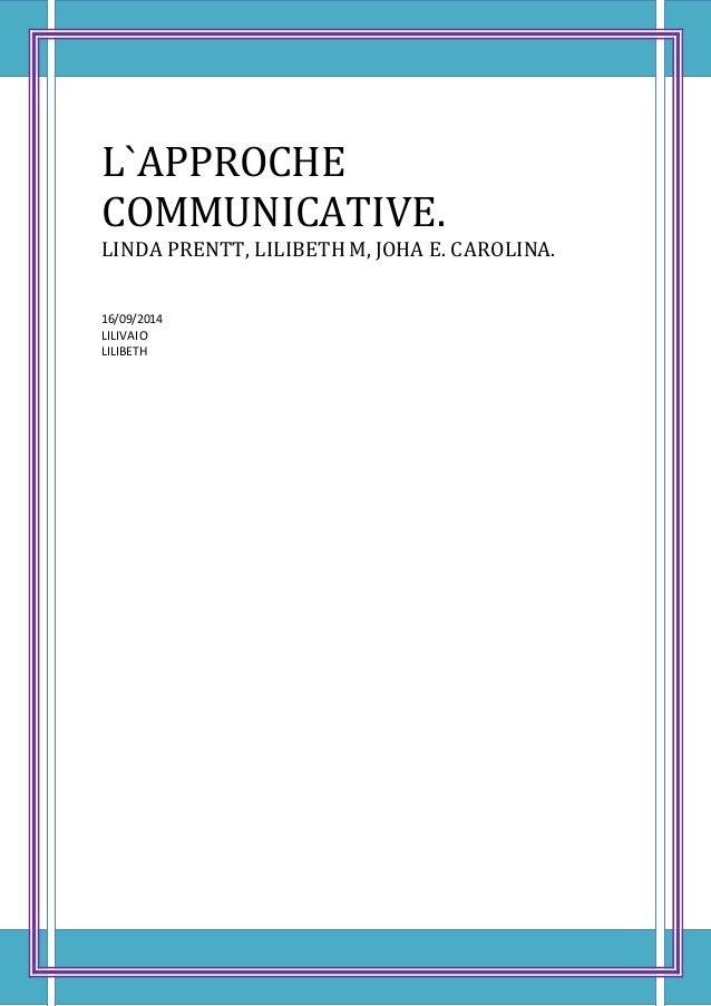 L`APPROCHE  COMMUNICATIVE.  LINDA PRENTT, LILIBETH M, JOHA E. CAROLINA.  16/09/2014  LILIVAIO  LILIBETH