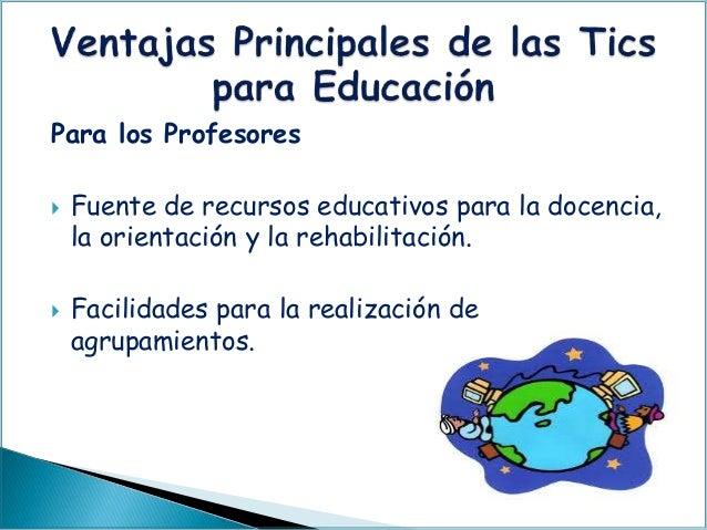 Para los Profesores  Fuente de recursos educativos para la docencia, la orientación y la rehabilitación.  Facilidades pa...