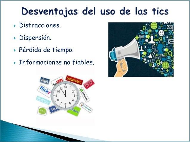  Distracciones.  Dispersión.  Pérdida de tiempo.  Informaciones no fiables.