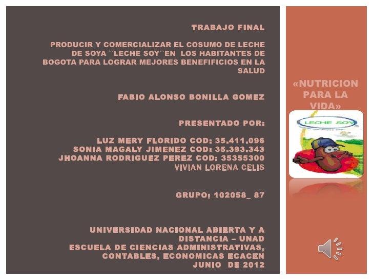 TRABAJO FINAL                                              PRODUCIR Y COMERCIALIZAR EL CO...