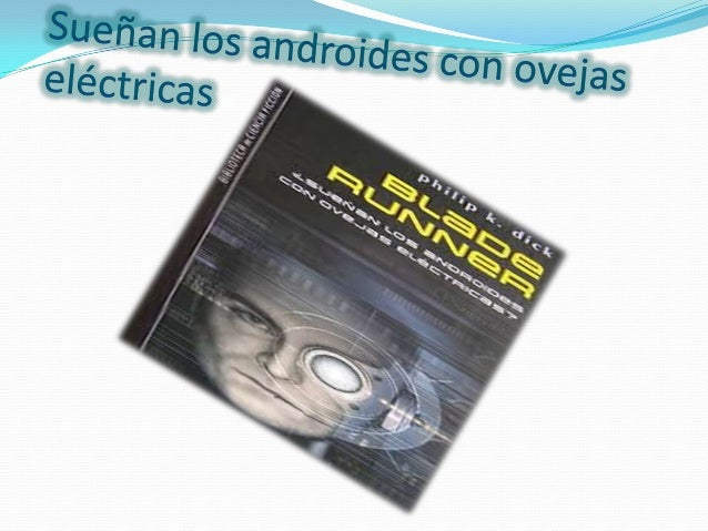 El Capítulo 3:los androides Nexus-6. Androides se consideran un anatema para la vida en el planetaTierra, ya que no son re...