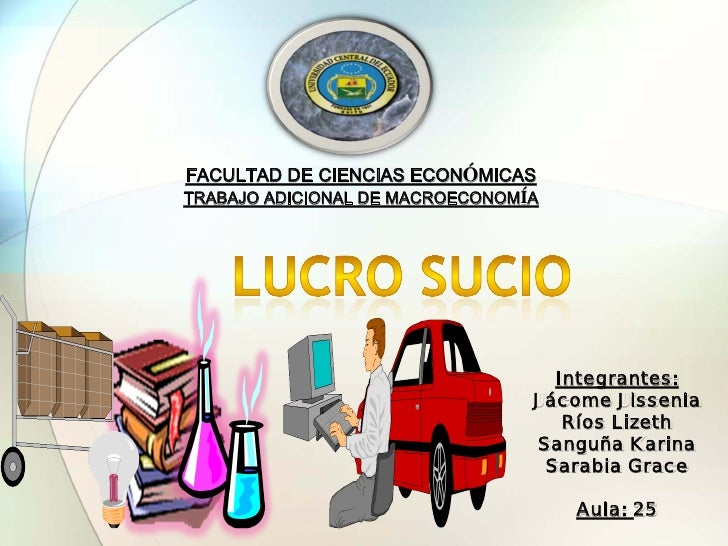 FACULTAD DE CIENCIAS ECONÓMICAS TRABAJO ADICIONAL DE MACROECONOMÍA                                        Integrantes:    ...