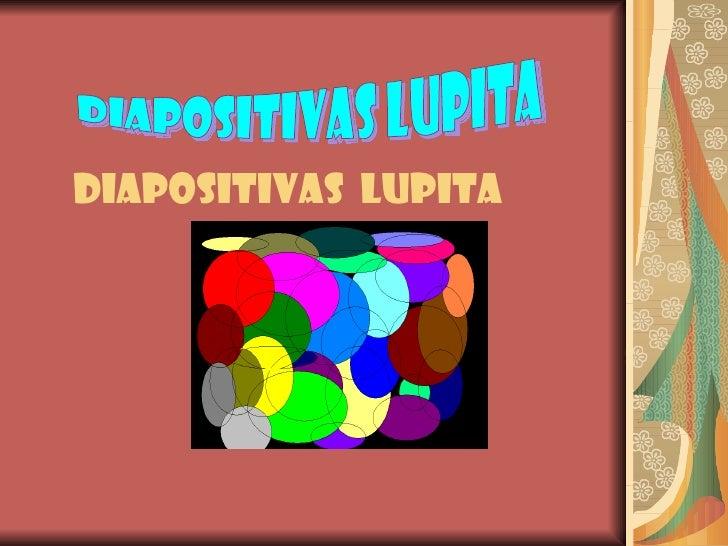 Diapositivas LUPITA