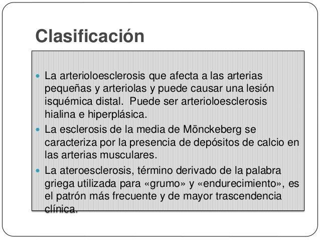 Arterioesclerosis Hiperplásica:  Se da en HTA maligna. Observada comúnmente en pacientes con una elevada presión arterial...