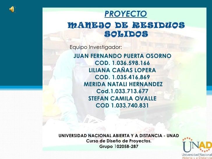 PROYECTO   MANEJO DE RESIDUOS        SOLIDOS    Equipo Investigador:      JUAN FERNANDO PUERTA OSORNO              COD. 1....