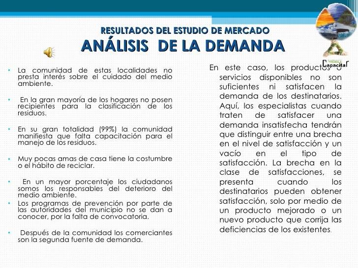 RESULTADOS DEL ESTUDIO DE MERCADO                     ANÁLISIS DE LA DEMANDA•   La comunidad de estas localidades no      ...