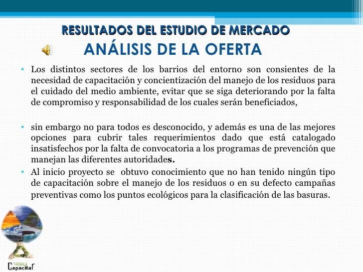 RESULTADOS DEL ESTUDIO DE MERCADO               ANÁLISIS DE LA OFERTA• Los distintos sectores de los barrios del entorno s...