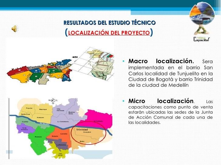 RESULTADOS DEL ESTUDIO TÉCNICO(LOCALIZACIÓN DEL PROYECTO)                   • Macro       localización.       Sera        ...