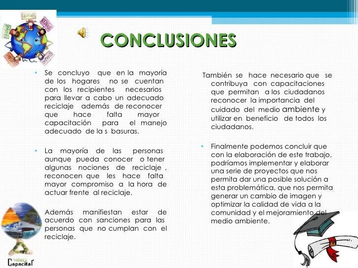 CONCLUSIONES•   Se concluyo que en la mayoría          También se hace necesario que se    de los hogares no se cuentan ...