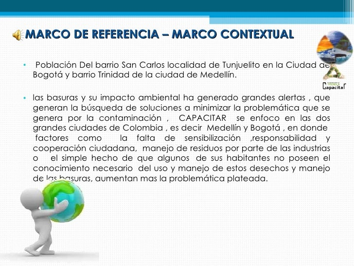 MARCO DE REFERENCIA – MARCO CONTEXTUAL•    Población Del barrio San Carlos localidad de Tunjuelito en la Ciudad de    Bogo...