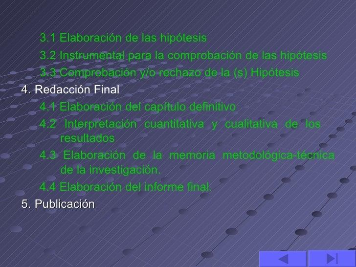 3.1 Elaboración de las hipótesis    3.2 Instrumental para la comprobación de las hipótesis    3.3 Comprobación y/o rechazo...