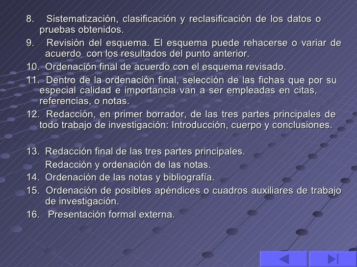 8.   Sistematización, clasificación y reclasificación de los datos o   pruebas obtenidos.9. Revisión del esquema. El esque...