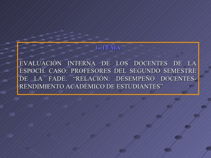 """1. TEMAEVALUACIÓN INTERNA DE LOS DOCENTES DE LAESPOCH. CASO: PROFESORES DEL SEGUNDO SEMESTREDE LA FADE. """"R..."""