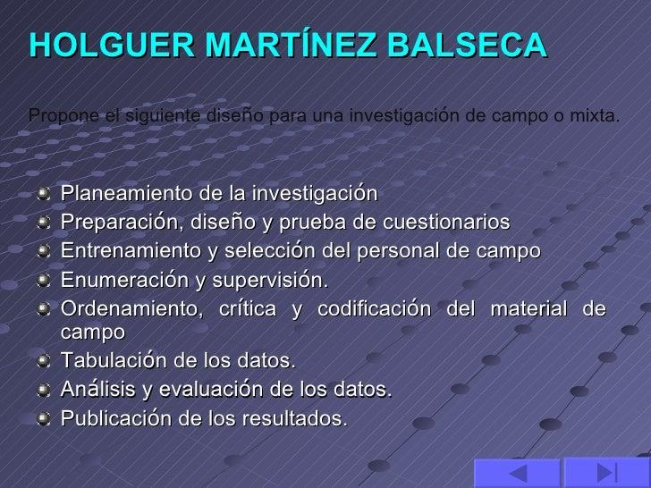HOLGUER MARTÍNEZ BALSECAPropone el siguiente diseño para una investigación de campo o mixta.    Planeamiento de la invest...