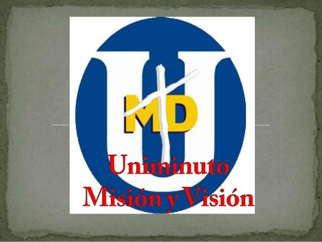 El sistema Universitario UNIMINUTO inspirado en elEvangelio, la espiritualidad Eudista y la Obra Minuto deDios, agrupa ins...