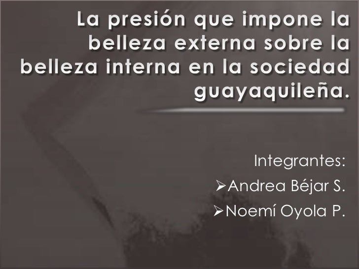 Integrantes:Andrea Béjar S.Noemí Oyola P.