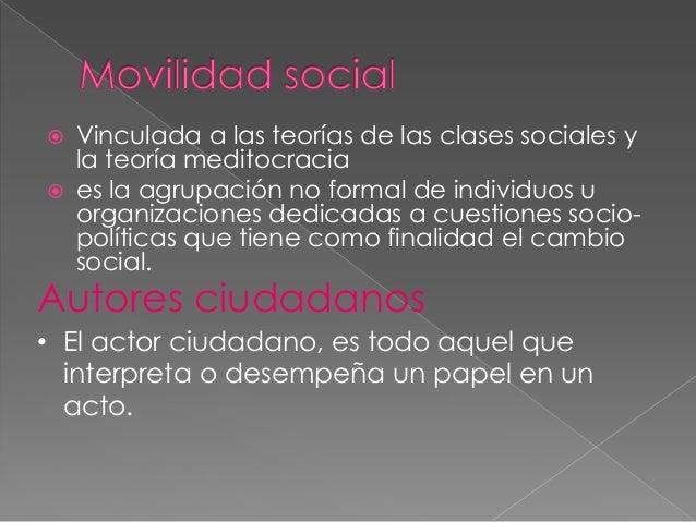  Vinculada a las teorías de las clases sociales y la teoría meditocracia  es la agrupación no formal de individuos u org...