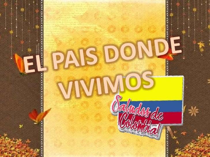 EL PAIS DONDE VIVIMOS<br />
