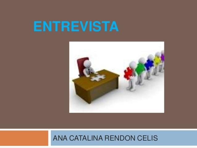 ENTREVISTA  ANA CATALINA RENDON CELIS
