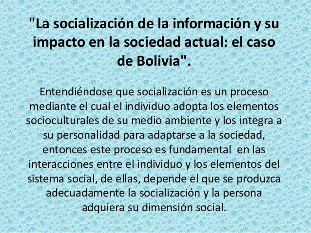 """""""La socialización de la información y su impacto en la sociedad actual: el caso de Bolivia"""". Entendiéndose que socializaci..."""