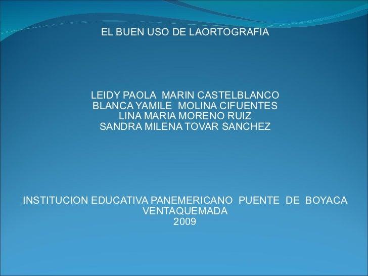 EL BUEN USO DE LAORTOGRAFIA      LEIDY PAOLA  MARIN CASTELBLANCO BLANCA YAMILE  MOLINA CIFUENTES LINA MARIA MORENO R...