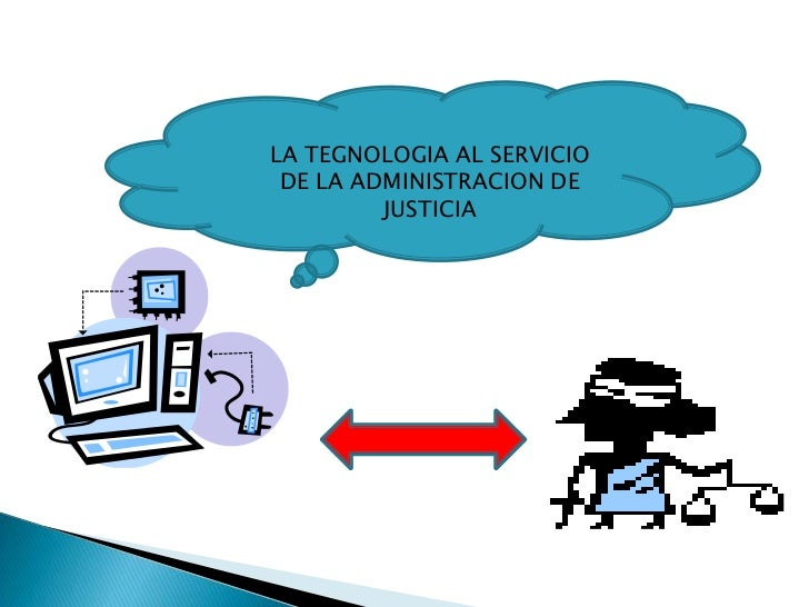 LA TEGNOLOGIA AL SERVICIO DE LA ADMINISTRACION DE JUSTICIA<br />