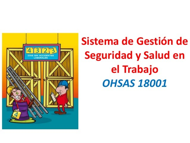 Sistema de Gestión de Seguridad y Salud en el Trabajo OHSAS 18001