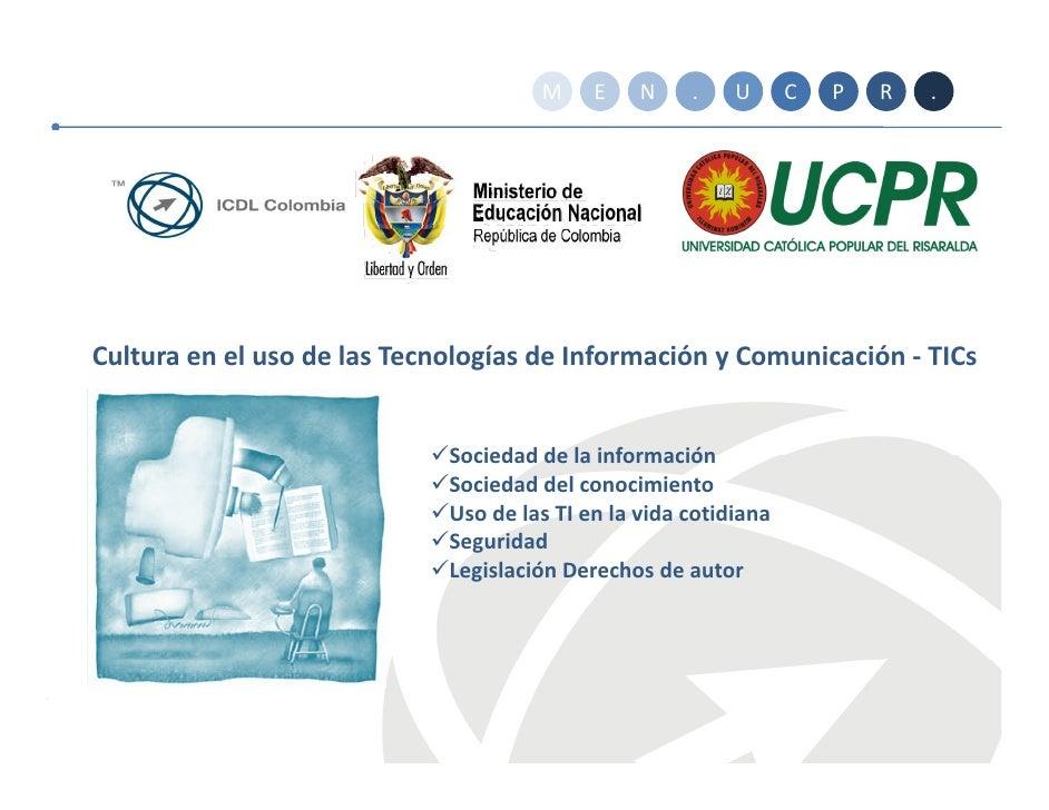 M     E    N    .    U      C   P   R   .     CulturaenelusodelasTecnologíasdeInformaciónyComunicación‐ Cultura...