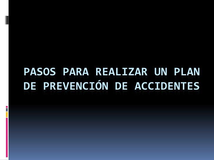 Pasos para realizar un plan de prevención de accidentes<br />
