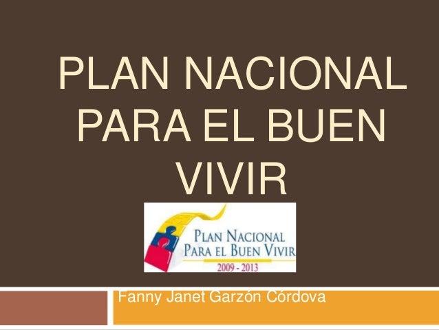 PLAN NACIONAL PARA EL BUEN VIVIR Fanny Janet Garzón Córdova