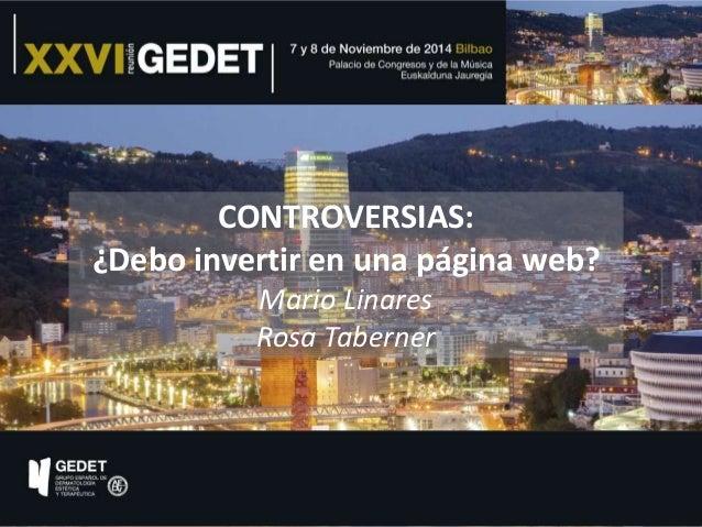 CONTROVERSIAS:  ¿Debo invertir en una página web?  Mario Linares  Rosa Taberner