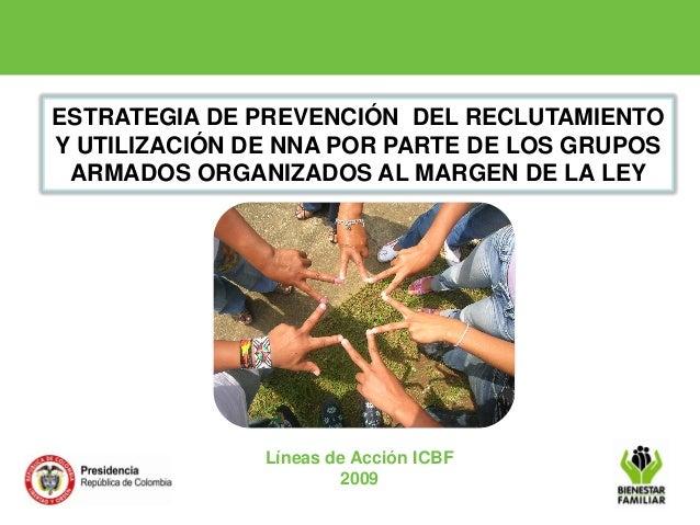 ESTRATEGIA DE PREVENCIÓN DEL RECLUTAMIENTO Y UTILIZACIÓN DE NNA POR PARTE DE LOS GRUPOS ARMADOS ORGANIZADOS AL MARGEN DE L...