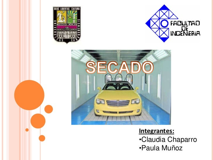 SECADO<br />Integrantes:<br /><ul><li>Claudia Chaparro