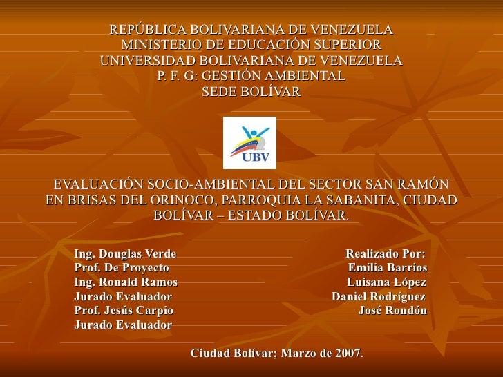 REPÚBLICA BOLIVARIANA DE VENEZUELA MINISTERIO DE EDUCACIÓN SUPERIOR UNIVERSIDAD BOLIVARIANA DE VENEZUELA P. F. G: GESTIÓN ...