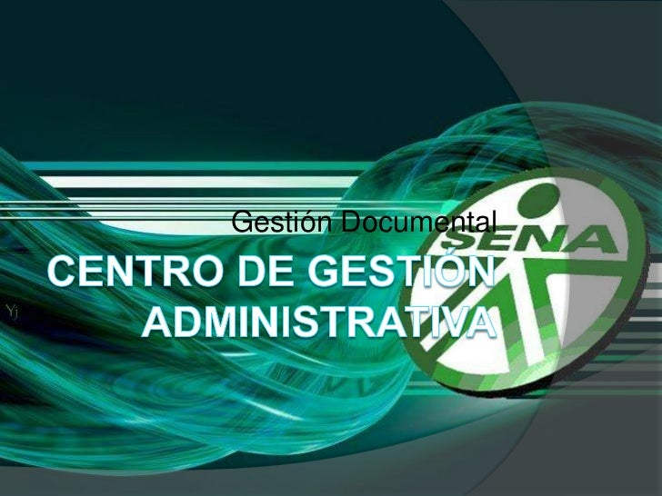 Centro de gestión administrativa<br />Gestión Documental<br />