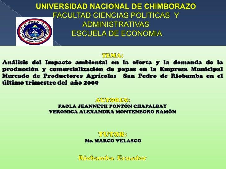 UNIVERSIDAD NACIONAL DE CHIMBORAZOFACULTAD CIENCIAS POLITICAS  Y ADMINISTRATIVAS ESCUELA DE ECONOMIA<br />TEMA:<br />Anál...