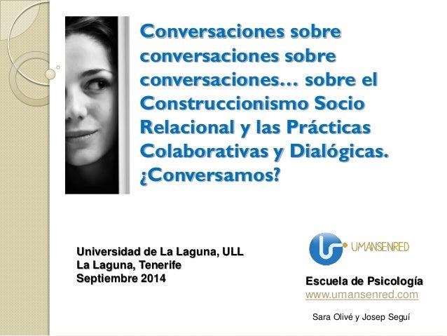 Conversaciones sobre conversaciones sobre conversaciones… sobre el Construccionismo Socio Relacional y las Prácticas Colab...