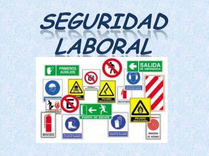 SEGURIDAD LABORAL<br />