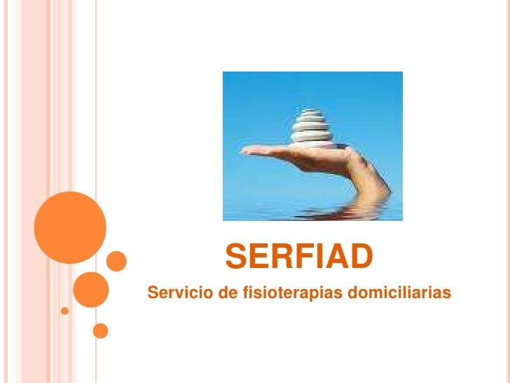 serfiad<br />Servicio de fisioterapias domiciliarias<br />