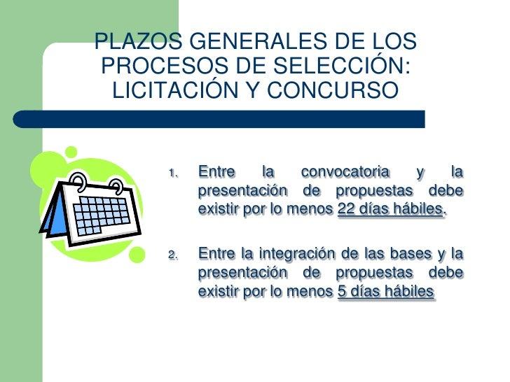 PLAZOS GENERALES DE LOSPROCESOS DE SELECCIÓN: LICITACIÓN Y CONCURSO     1.   Entre     la    convocatoria    y     la     ...