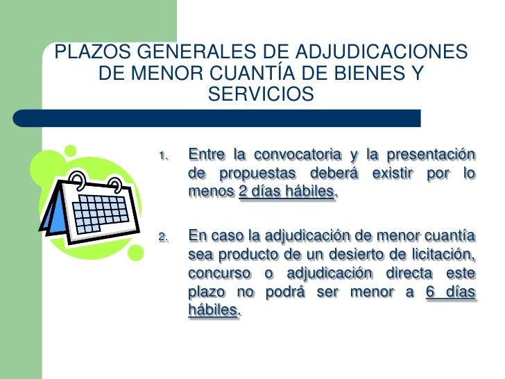 PLAZOS GENERALES DE ADJUDICACIONES    DE MENOR CUANTÍA DE BIENES Y             SERVICIOS        1.   Entre la convocatoria...