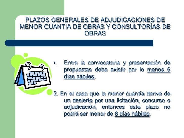 PLAZOS GENERALES DE ADJUDICACIONES DEMENOR CUANTÍA DE OBRAS Y CONSULTORÍAS DE                 OBRAS        1.   Entre la c...