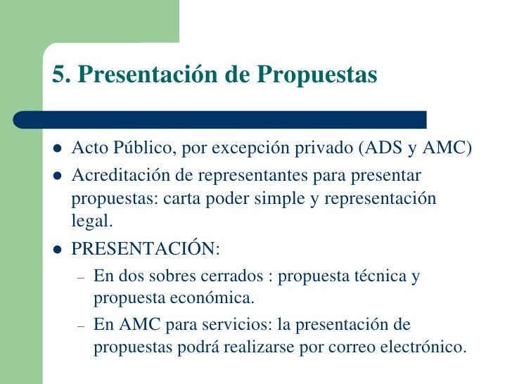 5. Presentación de Propuestas   Acto Público, por excepción privado (ADS y AMC)   Acreditación de representantes para pr...