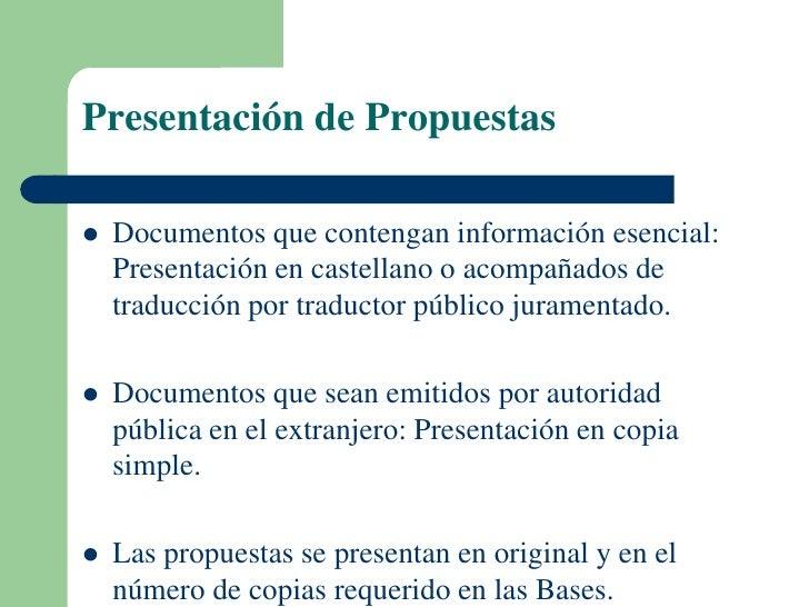 Presentación de Propuestas   Documentos que contengan información esencial:    Presentación en castellano o acompañados d...