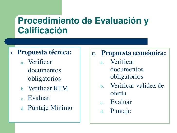 Procedimiento de Evaluación y     CalificaciónI.   Propuesta técnica:   II.   Propuesta económica:      a. Verificar      ...