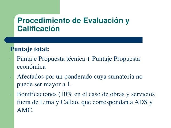Procedimiento de Evaluación y  CalificaciónPuntaje total:- Puntaje Propuesta técnica + Puntaje Propuesta  económica- Afect...