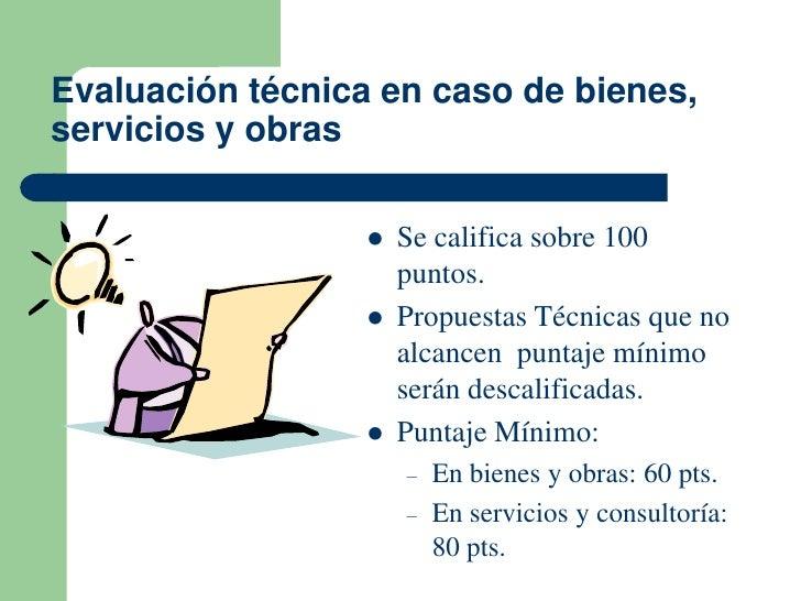 Evaluación técnica en caso de bienes,servicios y obras                     Se califica sobre 100                      pun...