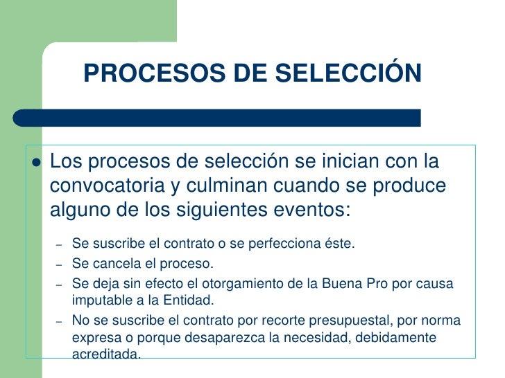 PROCESOS DE SELECCIÓN   Los procesos de selección se inician con la    convocatoria y culminan cuando se produce    algun...
