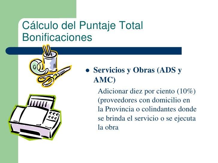 Cálculo del Puntaje TotalBonificaciones                Servicios y Obras (ADS y                 AMC)                  Adi...